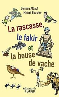 La rascasse, le fakir et la bouse de vache par Michel Boucher