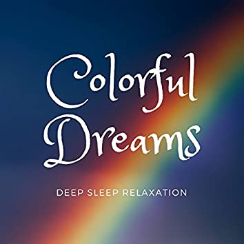 Colorful Dreams: Yoga Music for Inner Calm, Soft Music at Night, Naptime, Nature Sounds for Calming Meditation, Deep Sleep Relaxation