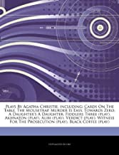 Articles on Plays by Agatha Christie, Including: Cards on the Table, the Mousetrap, Murder Is Easy, Towards Zero, a Daught...