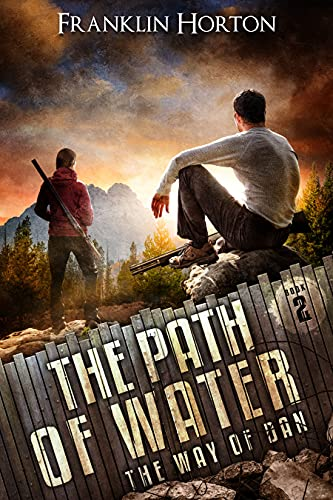 The Path Of Water: Book Two in The Way Of Dan Series by [Franklin Horton]