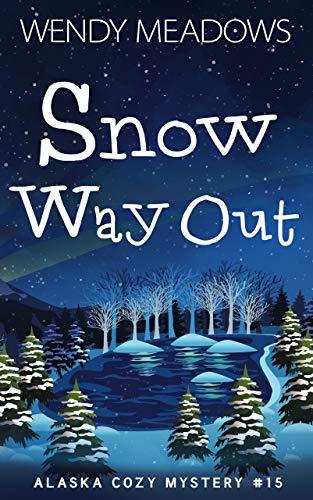 Snow Way Out (Alaska Cozy Myster...