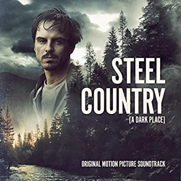 Steel Country / A Dark Place (Original Motion Picture Soundtrack)