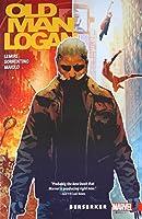 Wolverine: Old Man Logan Vol. 1: Berzerker (Wolverine: Old Man Logan (2015), 1)