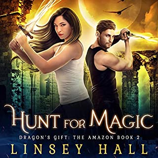 Hunt for Magic     Dragon's Gift: The Amazon Series, Book 2              By:                                                                                                                                 Linsey Hall                               Narrated by:                                                                                                                                 Laurel Schroeder                      Length: 5 hrs and 38 mins     3 ratings     Overall 4.7