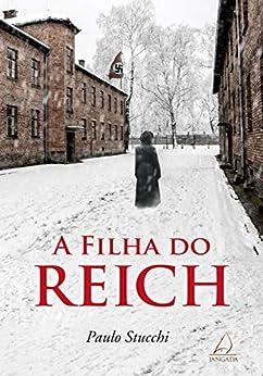 A Filha Do Reich por [Paulo Stucchi]