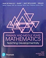 Primary and Middle Years Mathematics: Teaching Developmentally Front Cover