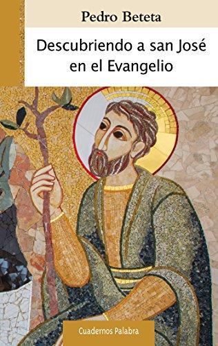 Descubriendo a san José en el Evangelio (Cuaderons Palabra nº 186)
