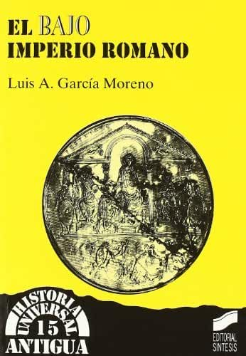 El Bajo Imperio romano (Historia universal. Antigua nº 15) (Spanish Edition)