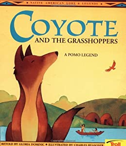 Coyote and the Grasshoppers: A Pomo Legend