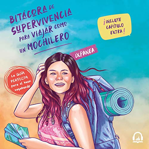 Bitácora de supervivencia para viajar como un mochilero [Logbook Survival to Travel as a Backpacker] audiobook cover art