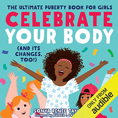 Celebrate Your Body (And Its Changes, Too) audiobook cover art