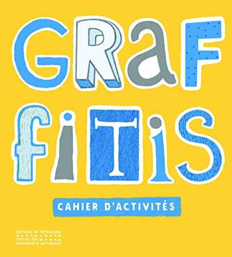 Graffitis : Cahier d'activités (Albums du CRMH)