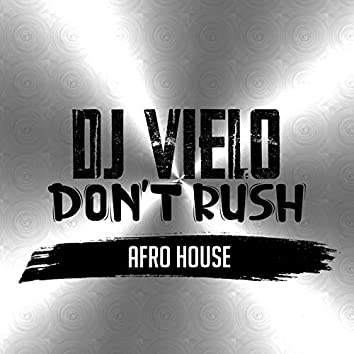 Don't Rush Afro House