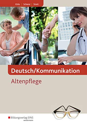 Deutsch/Kommunikation: Altenpflege – Ein Arbeitsbuch für berufliche Schulen: Schülerband