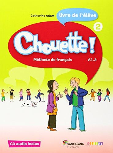 CHOUETTE 2 LIVRE ELEVE + CD: Livre de l'élève
