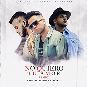 No Quiero Tu Amor (feat. Reijy, Jhoni the Voice & Feid)