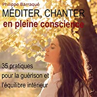 Méditer, chanter en pleine conscience livre audio