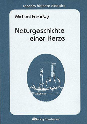 Naturgeschichte einer Kerze: Photomechanische Wiedergabe einer Ausgabe aus dem 19. Jahrhundert (reprinta historica didactica)
