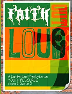 Faith Out Loud - Volume 2, Quarter 3: A Cumberland Presbyterian Youth Resource