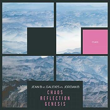 Chaos / Reflection / Genesis