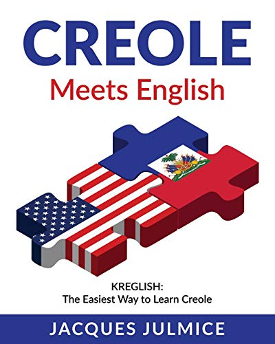 Compare Textbook Prices for Creole Meets English: Kreglish - The Easiest Way to Learn Creole  ISBN 9781734019407 by Julmice MBA, Mr Jacques