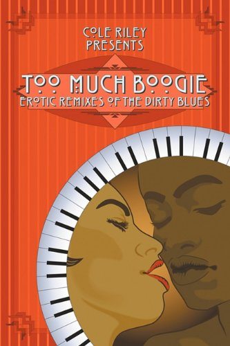 Image of Too Much Boogie: Erotic Remixes of the Dirty Blues