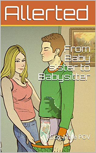 From Baby sister to Babysitter: ABDL Male POV (Humiliation Book 5) (English Edition)
