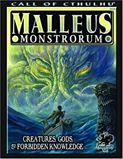 Malleus Monstrorum: Creatures, Gods, & Forbidden Knowledge (Call of Cthulhu Horror Roleplaying) (Call of Cthulhu Roleplayi...