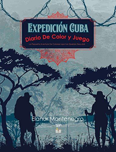 Expedición Cuba: Diario De Color y Juego (Spanish Edition)