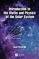Introduction to the Maths and Physics of the Solar System Front Cover