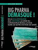 Big pharma démasqué ! : La crise du coronavirus révèle l