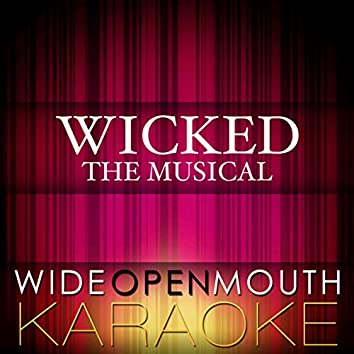 Wicked - The Musical (Karaoke Version)
