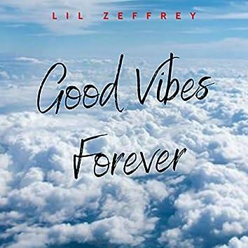 Good Vibes Forever