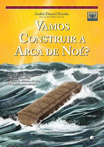 Vamos construir a Arca de Noé: Inclui um Guia interativo com revista ilustrada, pôster, modelo para montar a maquete.