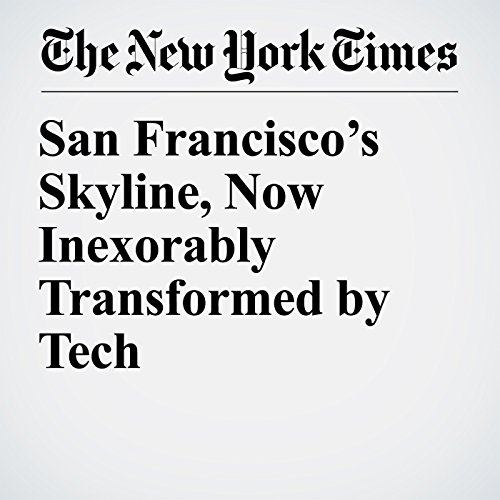 San Francisco's Skyline, Now Inexorably Transformed by Tech copertina
