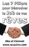 Réussir son CV : Les 7 Piliers pour rechercher l'emploi de vos rêves (French Edition)