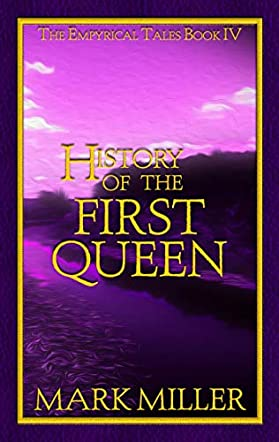 History of the First Queen