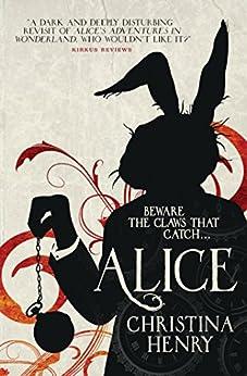 Alice by [Christina Henry]