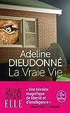 La vraie Vie - Le Livre de Poche - 27/05/2020