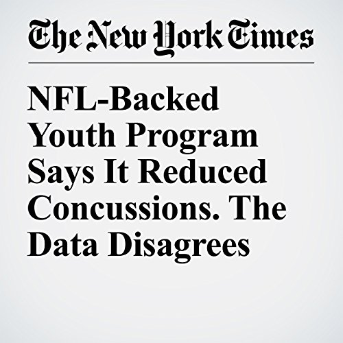 NFL-Backed Youth Program Says It Reduced Concussions. The Data Disagrees audiobook cover art