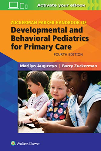 Compare Textbook Prices for Zuckerman Parker Handbook of Developmental and Behavioral Pediatrics for Primary Care 4 Edition ISBN 9781496397393 by Augustyn MD, Marilyn,Zuckerman, Barry