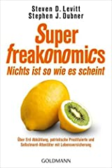 SuperFreakonomics - Nichts ist so wie es scheint: Über Erd-Abkühlung, patriotische Prostituierte und Selbstmord-Attentäter mit Lebensversicherung Taschenbuch