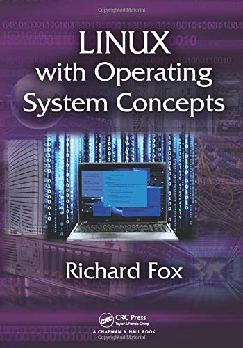 Compare Textbook Prices for Linux with Operating System Concepts 1 Edition ISBN 9781482235890 by Fox, Richard