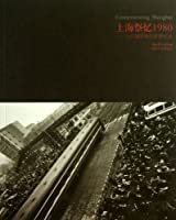The Photo Records of Seven Photographers in 1980 of Shanghai (Chinese Edition)