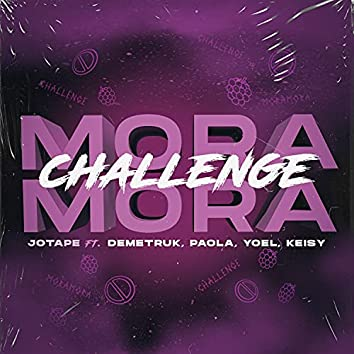 Mora Mora (Challenge) [feat. Demetruk, Paola, Yoel & Keisy]