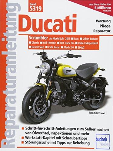 Ducati Scrambler: ab Modelljahr 2015 (Reparaturanleitungen)