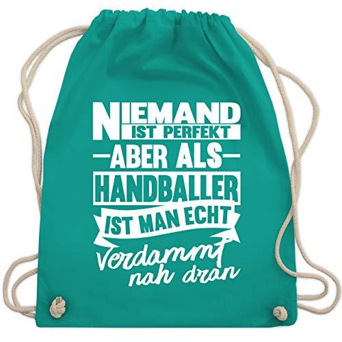 Shirtracer Handball - Niemand ist perfekt aber als Handballer ist man echt verdammt nah dran - Unisize - Türkis - handball sport - WM110 - Turnbeutel und Stoffbeutel aus Baumwolle