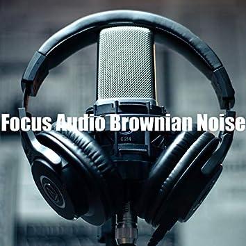 Focus Audio Brownian Noise