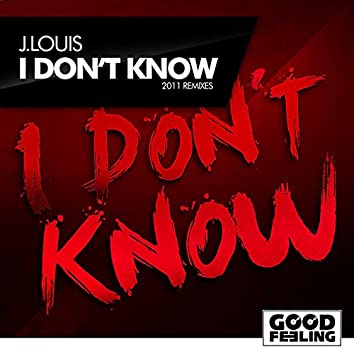 I Don't Know (2011 Remixes)