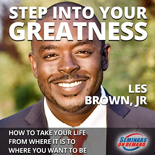 Step Into Your Greatness - Live Seminar: How to Take Your Life from Where It Is to Where You Want to Be Titelbild